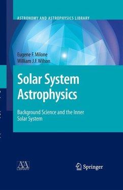 Solar System Astrophysics (eBook, PDF) - Milone, Eugene F.; Wilson, Willam J. F.
