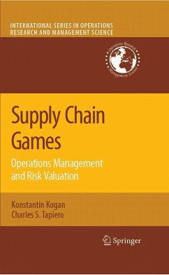 Supply Chain Games: Operations Management And Risk Valuation (eBook, PDF) - Tapiero, Charles S.; Kogan, Konstantin
