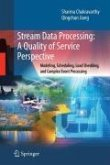 Stream Data Processing: A Quality of Service Perspective (eBook, PDF)