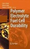 Polymer Electrolyte Fuel Cell Durability (eBook, PDF)