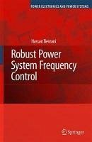 Robust Power System Frequency Control (eBook, PDF) - Bevrani, Hassan