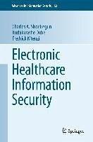 Electronic Healthcare Information Security (eBook, PDF) - Shoniregun, Charles A.; Dube, Kudakwashe; Mtenzi, Fredrick