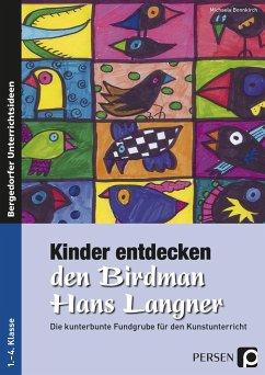 Kinder entdecken den Birdman Hans Langner - Bonnkirch, Michaela