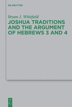 Joshua Traditions and the Argument of Hebrews 3 and 4 - Whitfield, Bryan J.