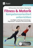 Fitness & Motorik kompetenzorientiert unterrichten