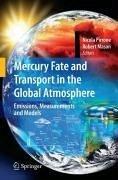 Mercury Fate and Transport in the Global Atmosphere (eBook, PDF) - Pirrone, Nicola; Mason, Robert P.