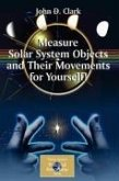 Measure Solar System Objects and Their Movements for Yourself! (eBook, PDF)