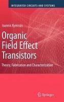 Organic Field Effect Transistors (eBook, PDF) - Kymissis, Ioannis