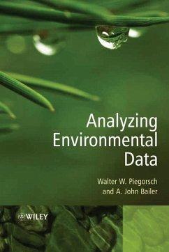 Analyzing Environmental Data (eBook, PDF) - Piegorsch, Walter W.; Bailer, A. John