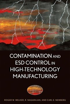 Contamination and ESD Control in High-Technology Manufacturing (eBook, PDF) - Welker, Roger W.; Nagarajan, R.; Newberg, Carl E.