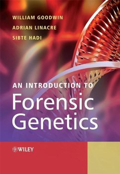 An Introduction to Forensic Genetics (eBook, PDF) - Goodwin, William; Linacre, Adrian; Hadi, Sibte