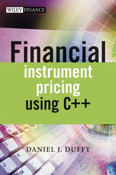 Financial Instrument Pricing Using C++ (eBook, PDF)