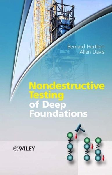 Nondestructive Testing of Deep Foundations (eBook, PDF)