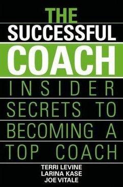The Successful Coach (eBook, PDF) - Levine, Terri; Kase, Larina; Vitale, Joe