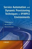 Service Automation and Dynamic Provisioning Techniques in IP / MPLS Environments (eBook, PDF)