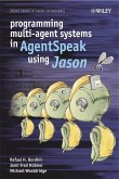 Programming Multi-Agent Systems in AgentSpeak using Jason (eBook, PDF)