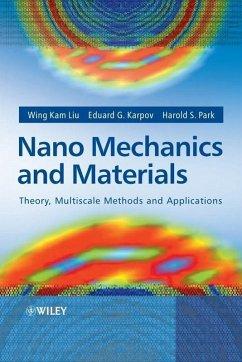 Nano Mechanics and Materials (eBook, PDF) - Liu, Wing Kam; Karpov, Eduard G.; Park, Harold S.