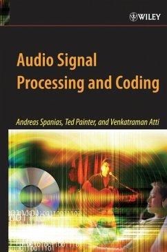 Audio Signal Processing and Coding (eBook, PDF) - Spanias, Andreas; Painter, Ted; Atti, Venkatraman