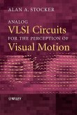 Analog VLSI Circuits for the Perception of Visual Motion (eBook, PDF)