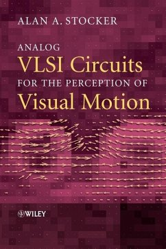 Analog VLSI Circuits for the Perception of Visual Motion (eBook, PDF) - Stocker, Alan A.