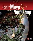 Creating Striking Graphics with Maya and Photoshop (eBook, PDF)