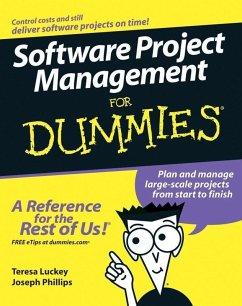 Software Project Management For Dummies (eBook, PDF) - Luckey, Teresa; Phillips, Joseph