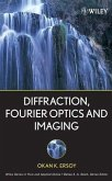 Diffraction, Fourier Optics and Imaging (eBook, PDF)