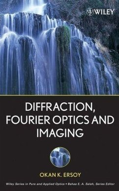 Diffraction, Fourier Optics and Imaging (eBook, PDF) - Ersoy, Okan K.