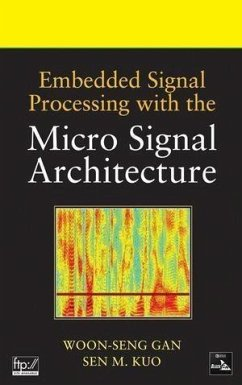 Embedded Signal Processing with the Micro Signal Architecture (eBook, PDF) - Gan, Woon-Seng; Kuo, Sen M.