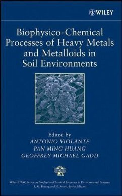 Biophysico-Chemical Processes of Heavy Metals and Metalloids in Soil Environments (eBook, PDF)