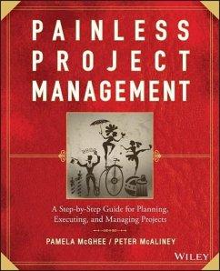 Painless Project Management (eBook, PDF) - Mcghee, Pamela; Mcaliney, Peter