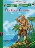 Robinson Crusoe / Erst ich ein Stück, dann du. Klassiker für Kinder Bd.6 (eBook, ePUB)