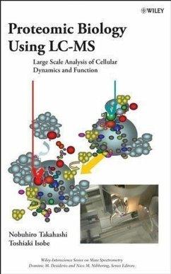Proteomic Biology Using LC/MS (eBook, PDF) - Nibbering, Nico M.; Takahashi, Nobuhiro; Isobe, Toshiaki; Desiderio, Dominic M.