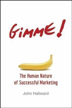 Gimme! The Human Nature of Successful Marketing (eBook, PDF) - Hallward, John