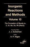 Inorganic Reactions and Methods, Volume 10, The Formation of Bonds to C, Si, Ge, Sn, Pb (Part 2) (eBook, PDF)