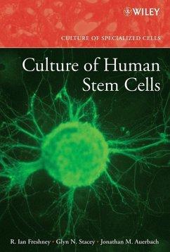 Culture of Human Stem Cells (eBook, PDF) - Auerbach, Jonathan M.; Stacey, Glyn N.; Freshney, R. Ian
