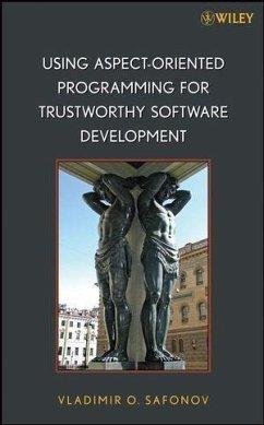 Using Aspect-Oriented Programming for Trustworthy Software Development (eBook, PDF) - Safonov, Vladimir O.