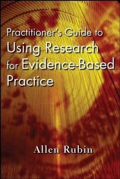 Practitioner's Guide to Using Research for Evidence-Based Practice (eBook, PDF) - Rubin, Allen