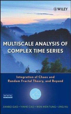 Multiscale Analysis of Complex Time Series (eBook, PDF) - Gao, Jianbo; Cao, Yinhe; Tung, Wen-Wen; Hu, Jing