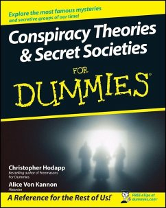 Conspiracy Theories and Secret Societies For Dummies (eBook, PDF) - Hodapp, Christopher; Kannon, Alice Von