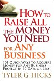 How to Raise All the Money You Need for Any Business (eBook, PDF)