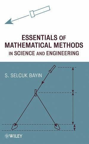 Essentials Of Mathematical Methods In Science And Engineering Ebook