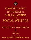 Comprehensive Handbook of Social Work and Social Welfare, Volume 4, Social Policy and Policy Practice (eBook, PDF)