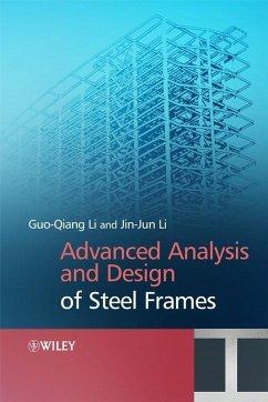 Advanced Analysis and Design of Steel Frames (eBook, PDF) - Li, Gou-Qiang; Li, Jin-Jin
