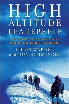 High Altitude Leadership (eBook, PDF) - Warner, Chris; Schmincke, Don