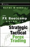 The FX Bootcamp Guide to Strategic and Tactical Forex Trading (eBook, PDF)
