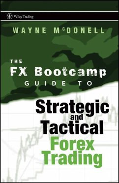 The FX Bootcamp Guide to Strategic and Tactical Forex Trading (eBook, PDF) - McDonell, Wayne