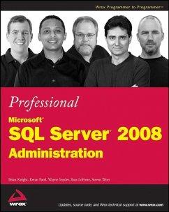 Professional Microsoft SQL Server 2008 Administration (eBook, PDF) - Knight, Brian; Patel, Ketan; Snyder, Wayne; Loforte, Ross; Wort, Steven