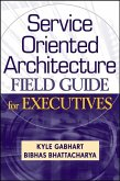 Service Oriented Architecture Field Guide for Executives (eBook, ePUB)