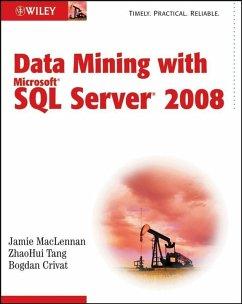 Data Mining with Microsoft SQL Server 2008 (eBook, PDF) - Maclennan, Jamie; Tang, Zhaohui; Crivat, Bogdan
